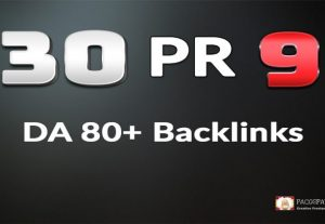 Boost Rankings with 30 Pr9 DA 80+ Authority Backlinks