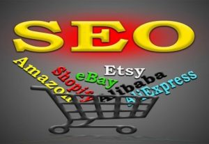 Manual SEO for Amazon, eBay, Etsy, Shopify, Alibaba, AliExpress, etc