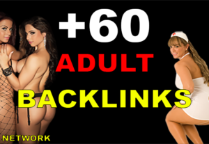 I will Adult Backlink 60 Porn Sites DA30 PA30 PERMANENT